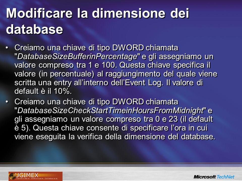 Modificare la dimensione dei database Creiamo una chiave di tipo DWORD chiamata
