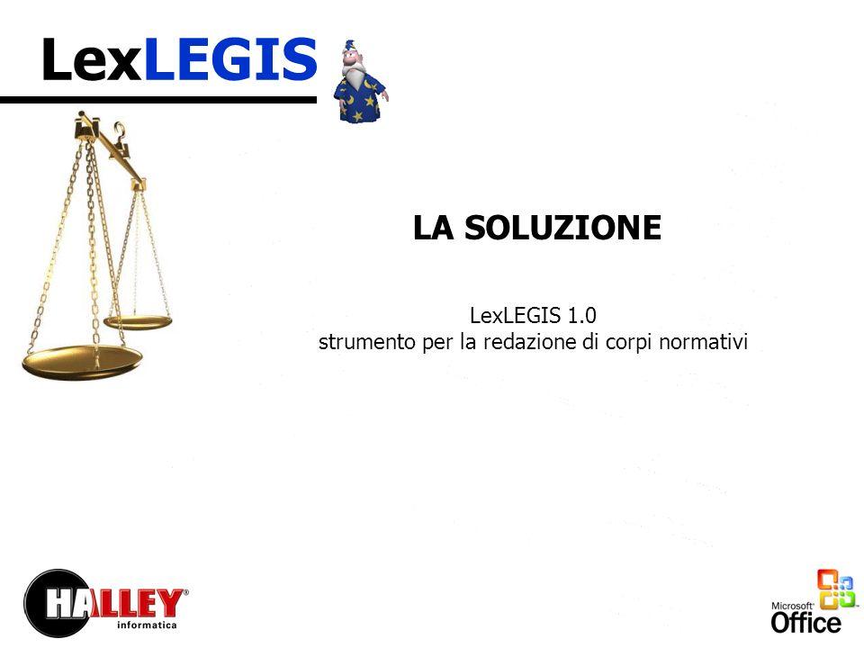 LexLEGIS LA SOLUZIONE LexLEGIS 1.0 strumento per la redazione di corpi normativi