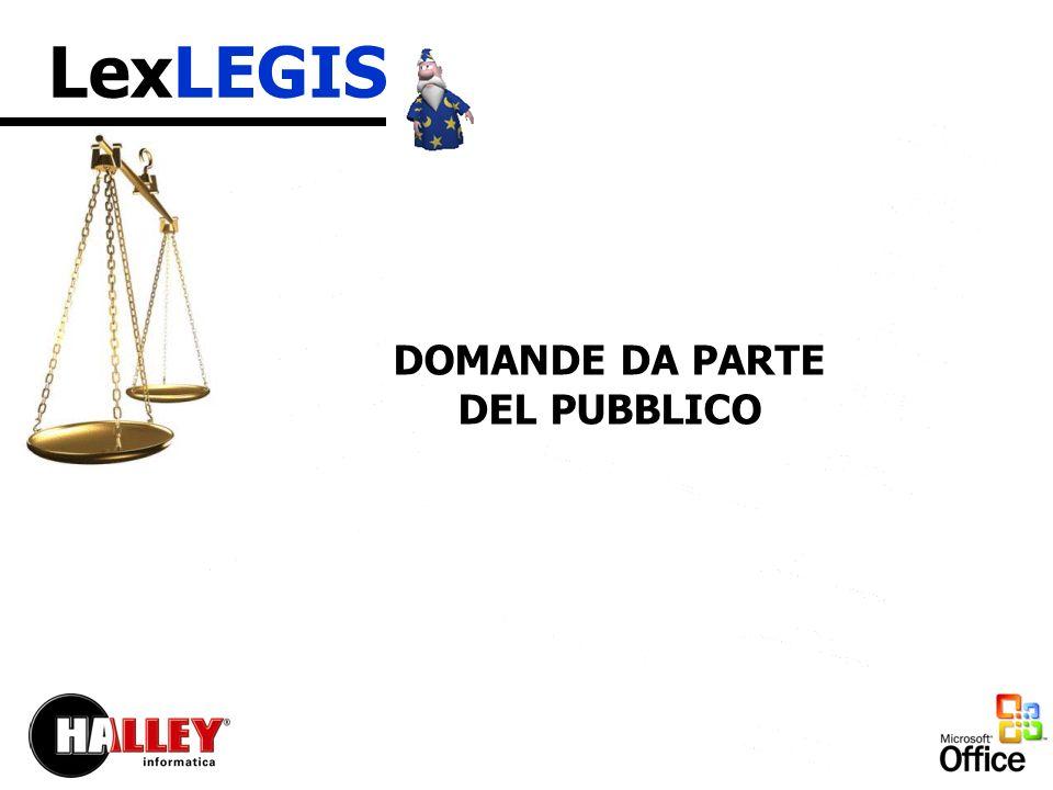 LexLEGIS DOMANDE DA PARTE DEL PUBBLICO