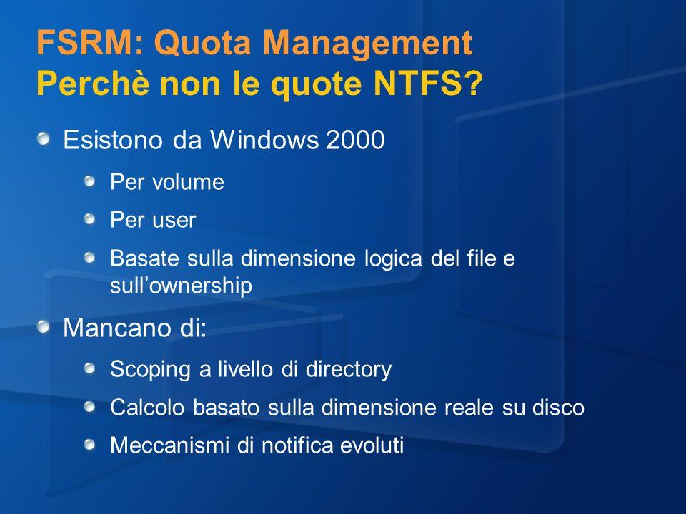 FSRM: Quota Management Perchè non le quote NTFS.