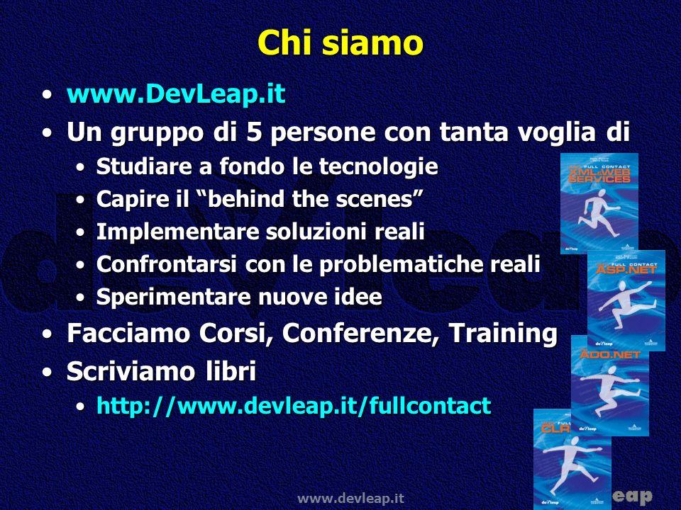 www.devleap.it Chi siamo www.DevLeap.itwww.DevLeap.it Un gruppo di 5 persone con tanta voglia diUn gruppo di 5 persone con tanta voglia di Studiare a