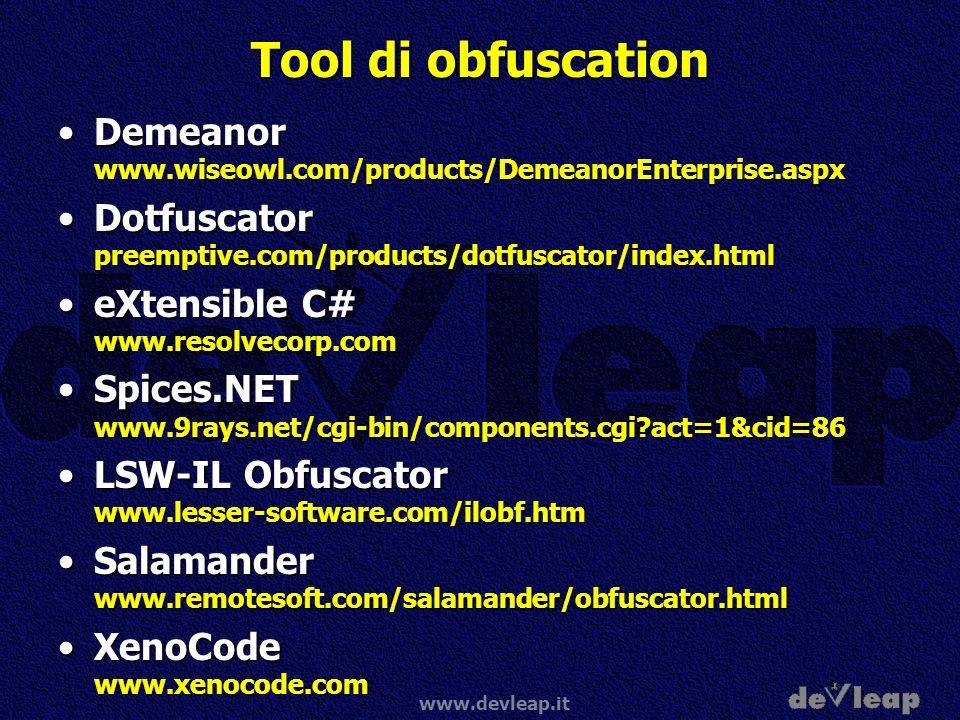 www.devleap.it Tool di obfuscation Demeanor www.wiseowl.com/products/DemeanorEnterprise.aspxDemeanor www.wiseowl.com/products/DemeanorEnterprise.aspx