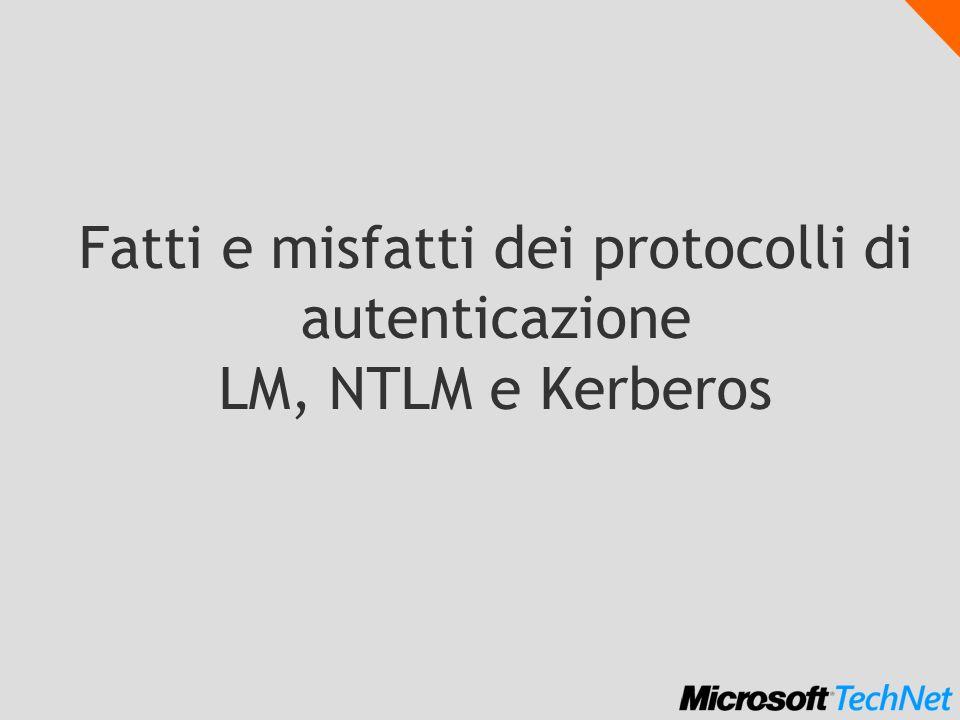 Fatti e misfatti dei protocolli di autenticazione LM, NTLM e Kerberos