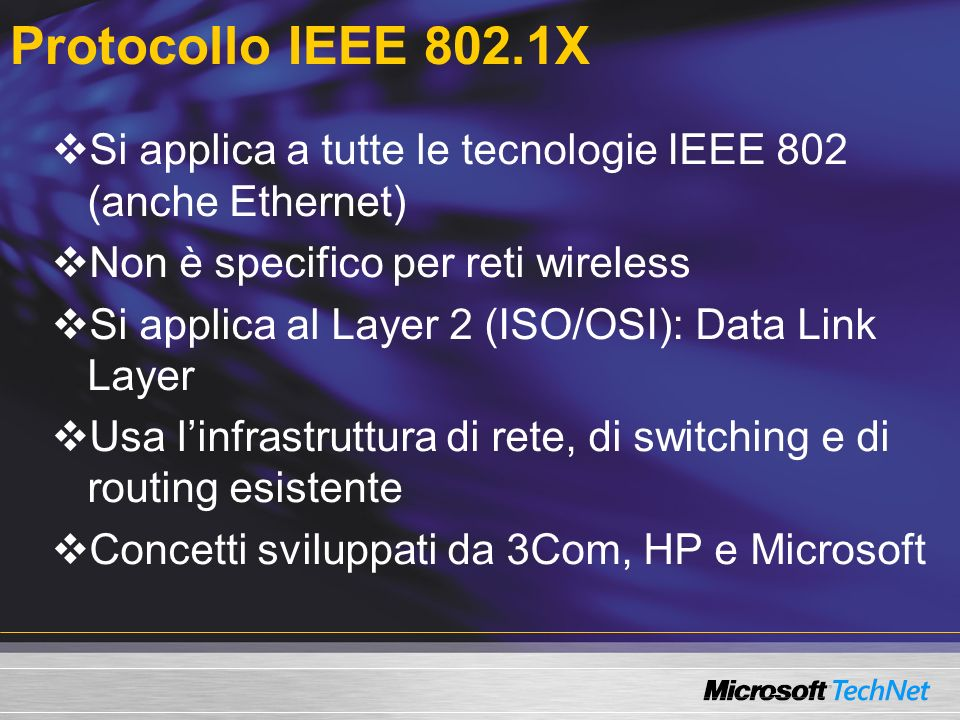 Protocollo IEEE 802.1X Cosè la Network Access Authentication.