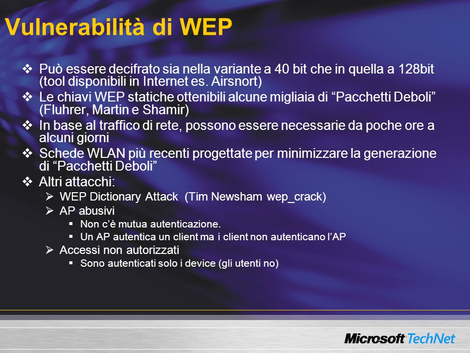 Vulnerabilità di WEP Possibili alternative a WEP.