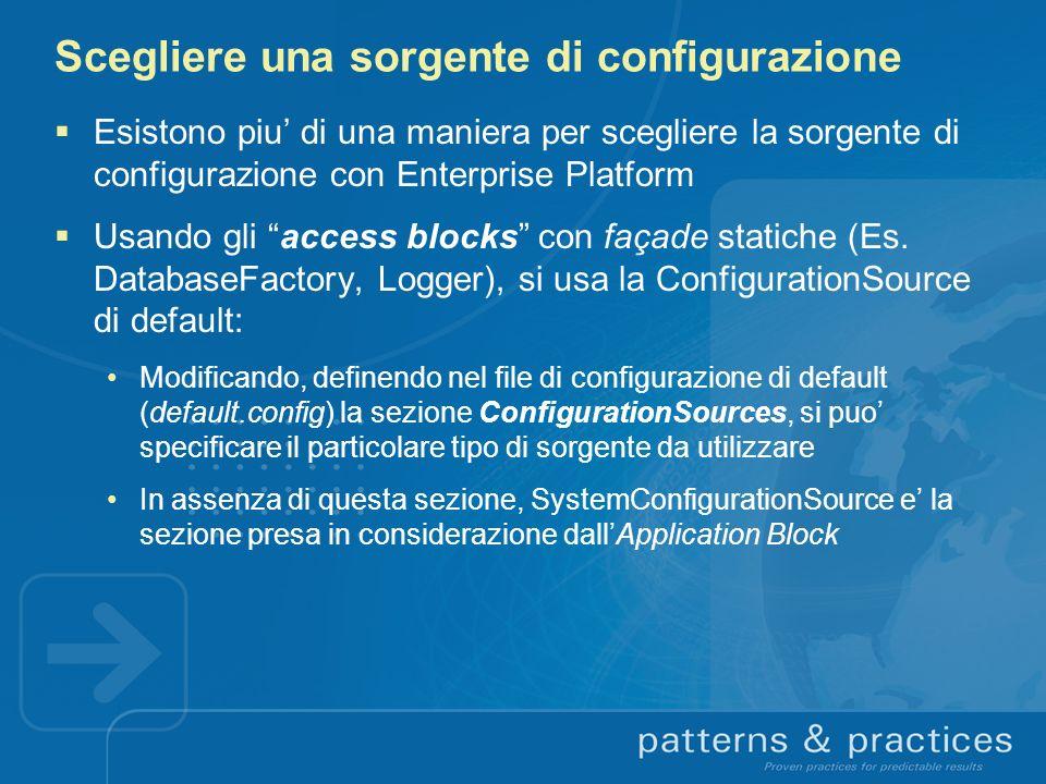 Scegliere una sorgente di configurazione Esistono piu di una maniera per scegliere la sorgente di configurazione con Enterprise Platform Usando gli ac