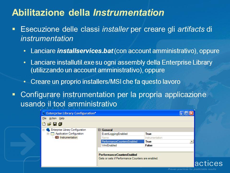 Abilitazione della Instrumentation Esecuzione delle classi installer per creare gli artifacts di instrumentation Lanciare installservices.bat (con acc