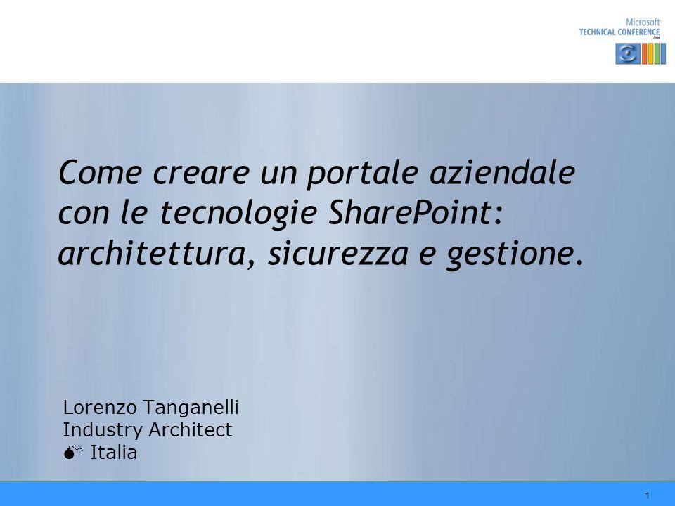 1 Come creare un portale aziendale con le tecnologie SharePoint: architettura, sicurezza e gestione.