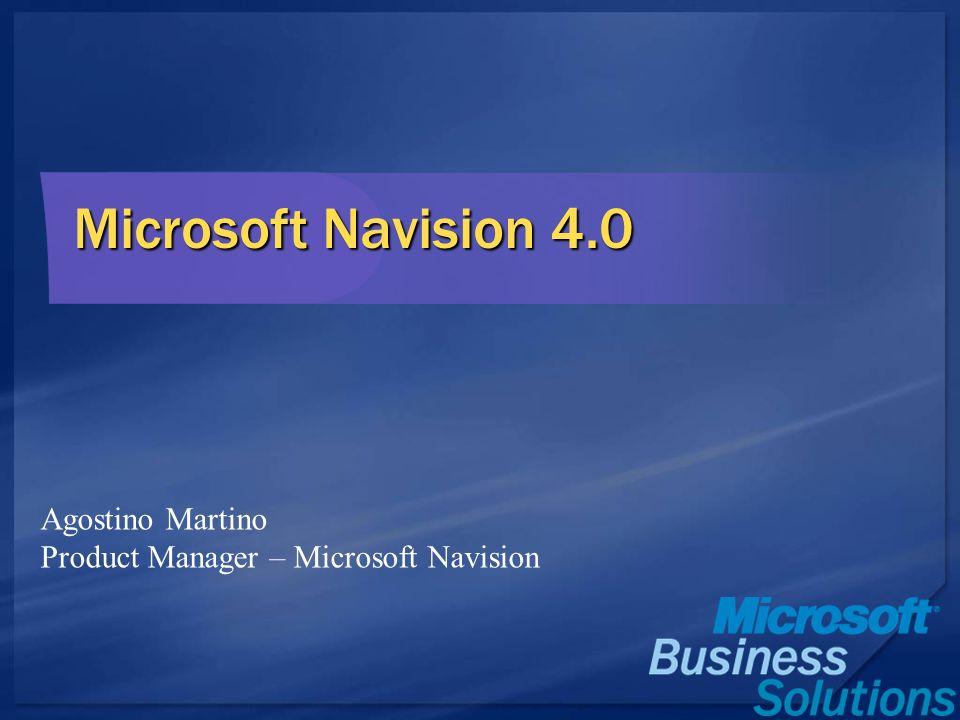 Microsoft Navision 4.0 Agostino Martino Product Manager – Microsoft Navision