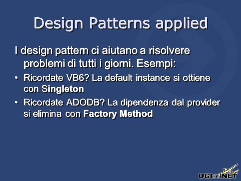 Design Patterns applied I design pattern ci aiutano a risolvere problemi di tutti i giorni.