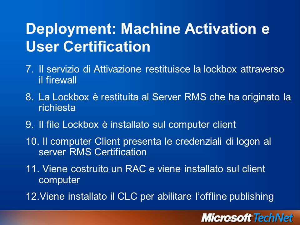 Deployment: Machine Activation e User Certification 7.Il servizio di Attivazione restituisce la lockbox attraverso il firewall 8.La Lockbox è restitui