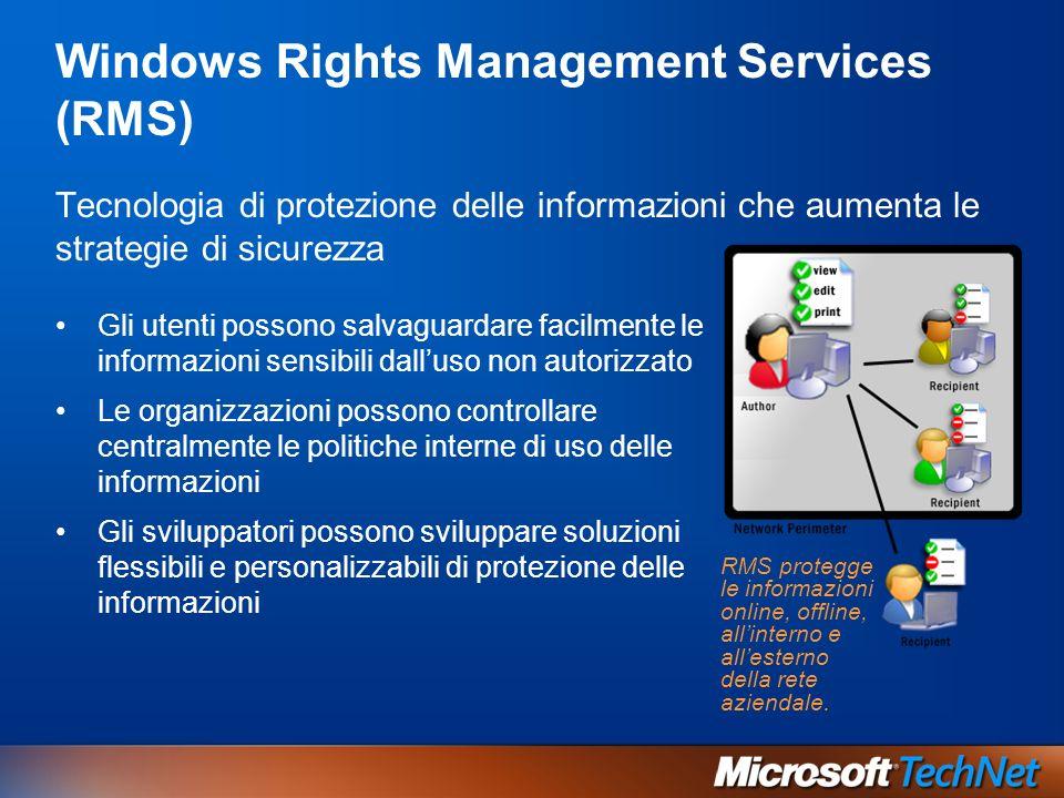 Windows Rights Management Services (RMS) Tecnologia di protezione delle informazioni che aumenta le strategie di sicurezza Gli utenti possono salvagua