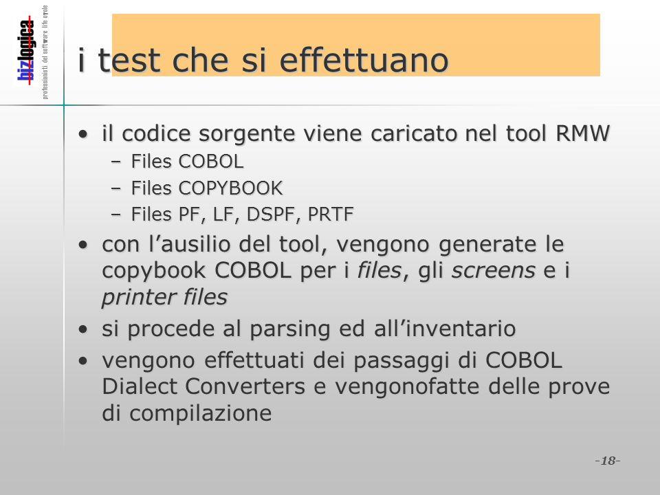professionisti del software life cycle -18- i test che si effettuano il codice sorgente viene caricato nel tool RMWil codice sorgente viene caricato n