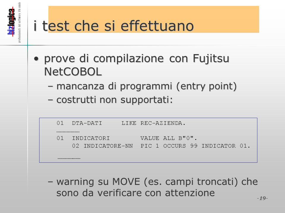 professionisti del software life cycle -19- i test che si effettuano prove di compilazione con Fujitsu NetCOBOLprove di compilazione con Fujitsu NetCO