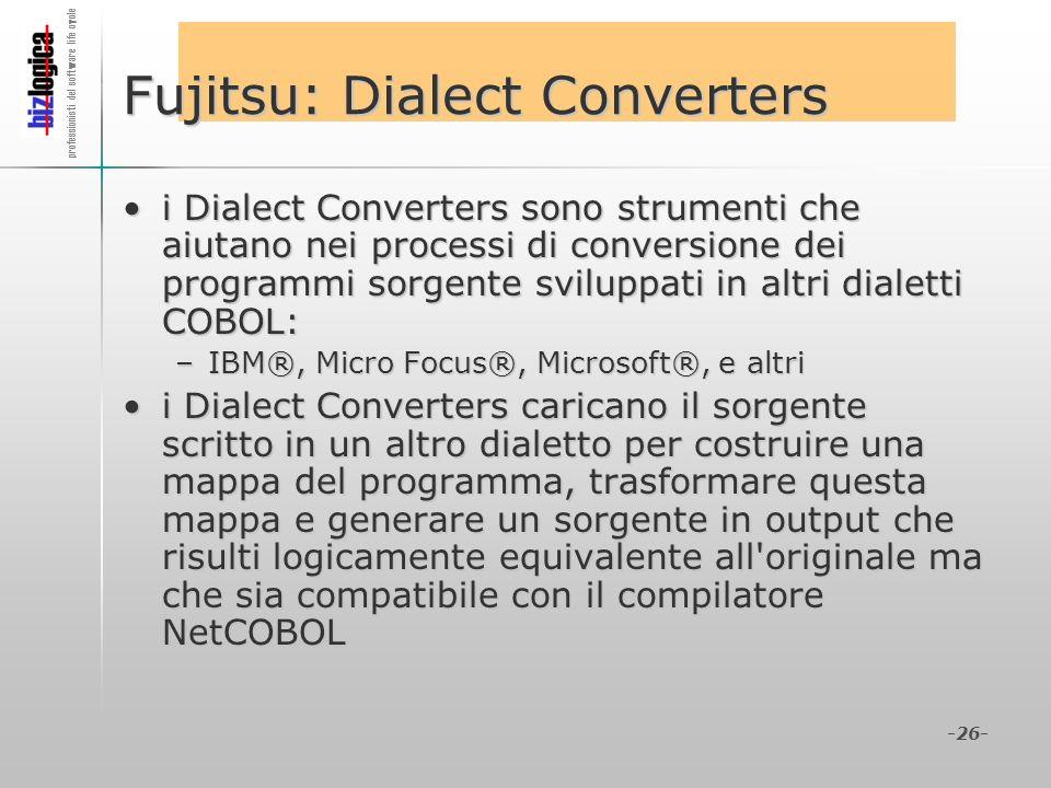 professionisti del software life cycle -26- Fujitsu: Dialect Converters i Dialect Converters sono strumenti che aiutano nei processi di conversione de