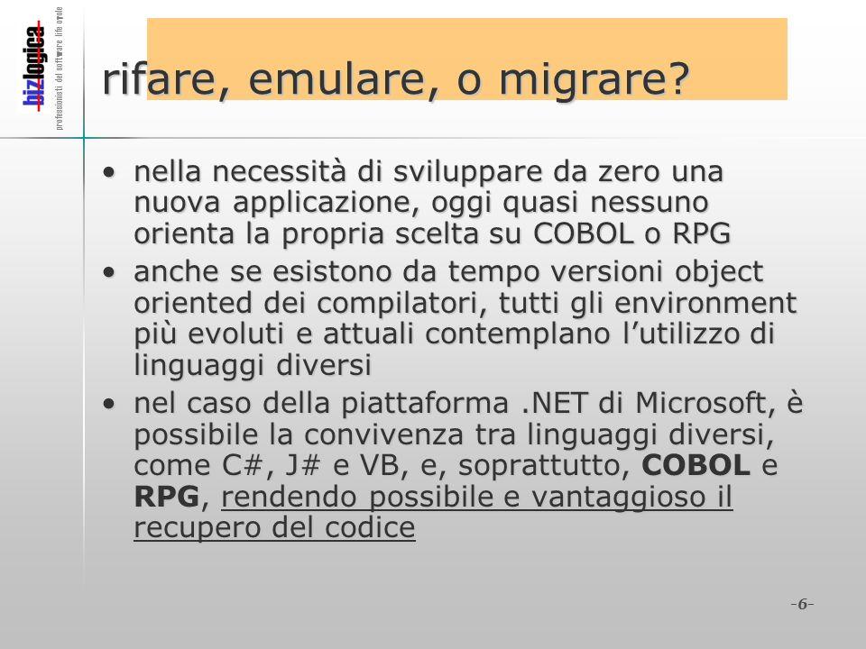 professionisti del software life cycle -6- rifare, emulare, o migrare? nella necessità di sviluppare da zero una nuova applicazione, oggi quasi nessun