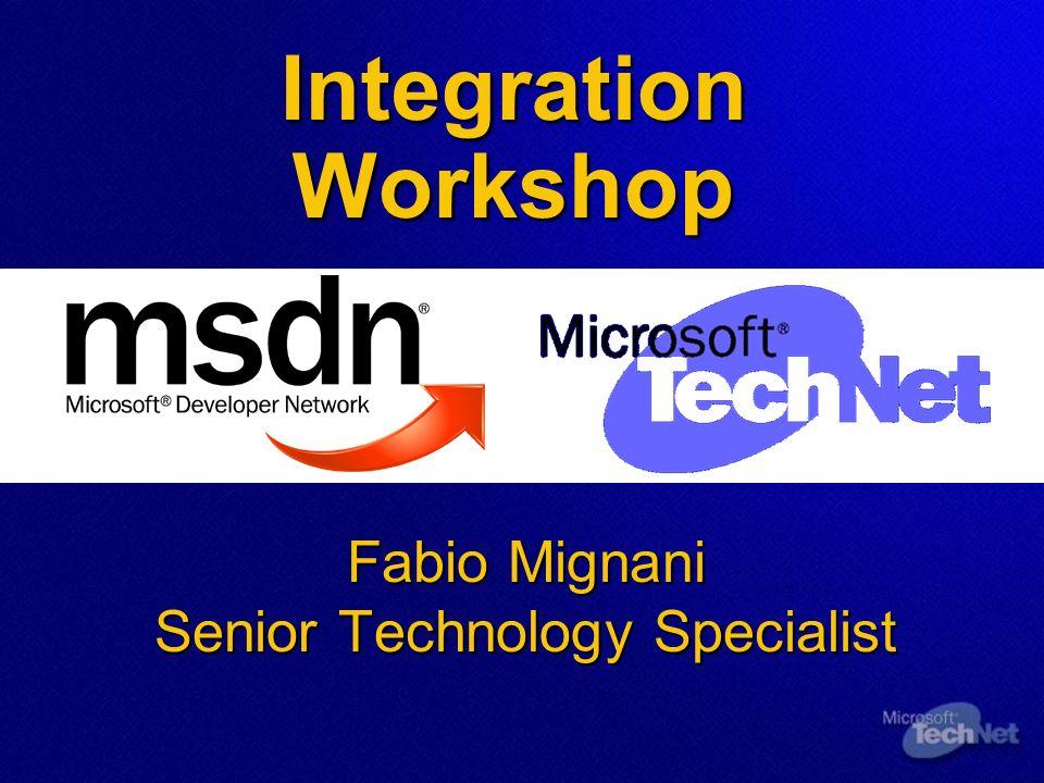 Integration Workshop Fabio Mignani Senior Technology Specialist