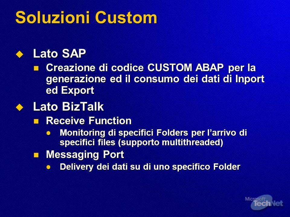 Soluzioni Custom Lato SAP Lato SAP Creazione di codice CUSTOM ABAP per la generazione ed il consumo dei dati di Inport ed Export Creazione di codice C