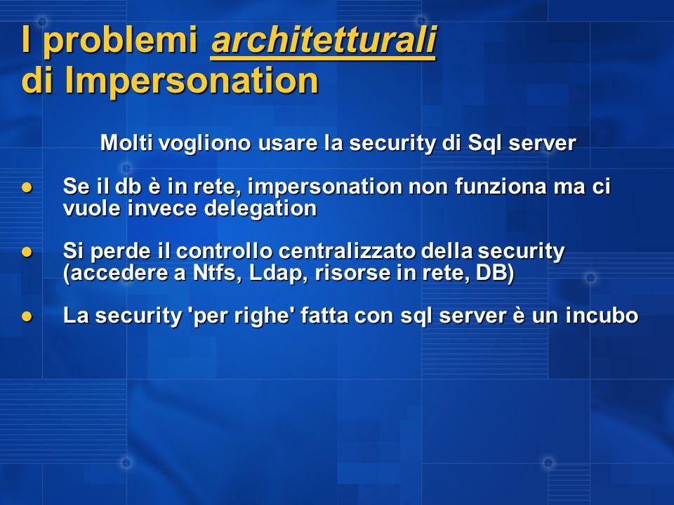 I problemi tecnologici di Impersonation Il token dell utente non può essere usato per accedere a risorse remote (per es.