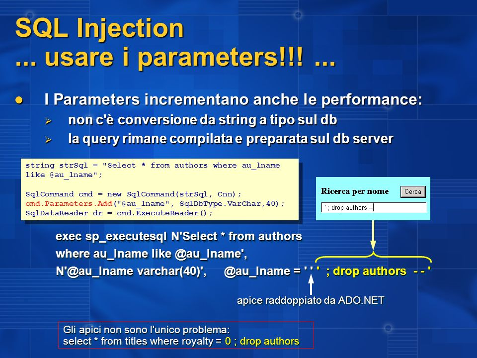 SQL Injection...usare i parameters!!!...