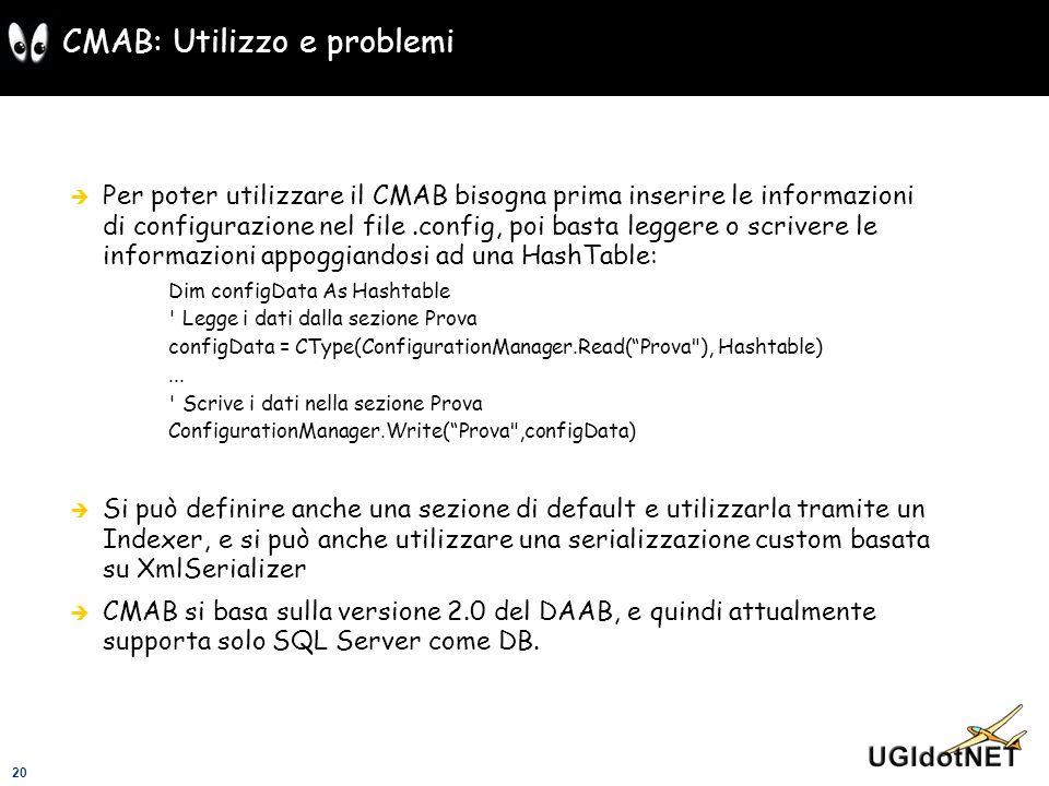 20 CMAB: Utilizzo e problemi Per poter utilizzare il CMAB bisogna prima inserire le informazioni di configurazione nel file.config, poi basta leggere