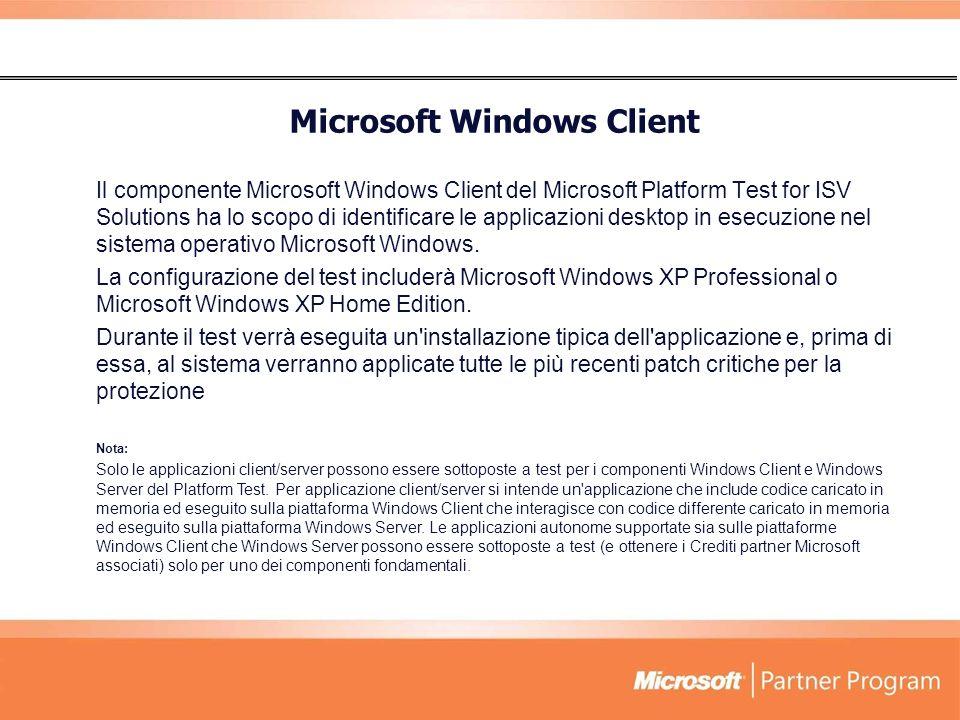 Il componente Microsoft Windows Client del Microsoft Platform Test for ISV Solutions ha lo scopo di identificare le applicazioni desktop in esecuzione nel sistema operativo Microsoft Windows.