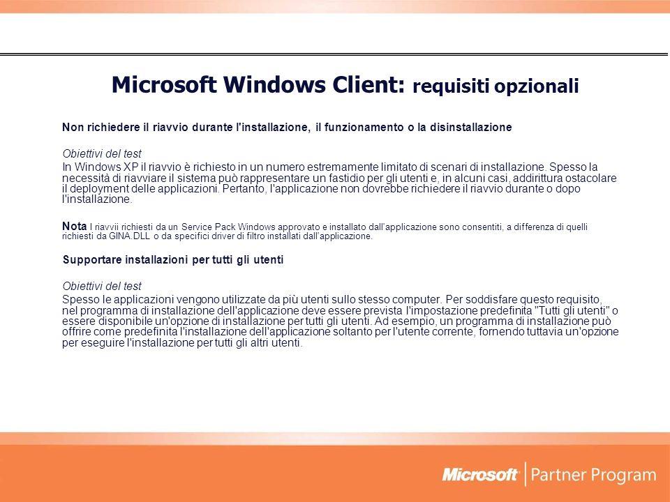 Non richiedere il riavvio durante l installazione, il funzionamento o la disinstallazione Obiettivi del test In Windows XP il riavvio è richiesto in un numero estremamente limitato di scenari di installazione.