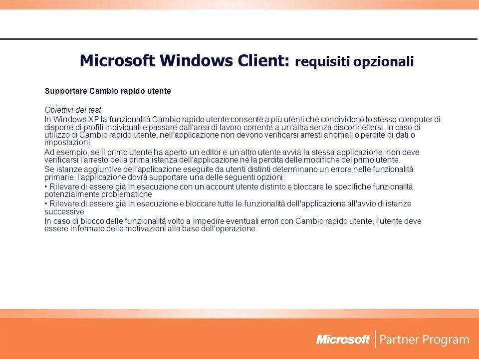 Supportare Cambio rapido utente Obiettivi del test In Windows XP la funzionalità Cambio rapido utente consente a più utenti che condividono lo stesso computer di disporre di profili individuali e passare dall area di lavoro corrente a un altra senza disconnettersi.
