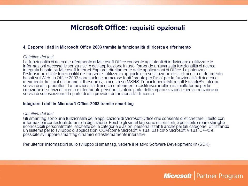 4. Esporre i dati in Microsoft Office 2003 tramite la funzionalità di ricerca e riferimento Obiettivo del test La funzionalità di ricerca e riferiment