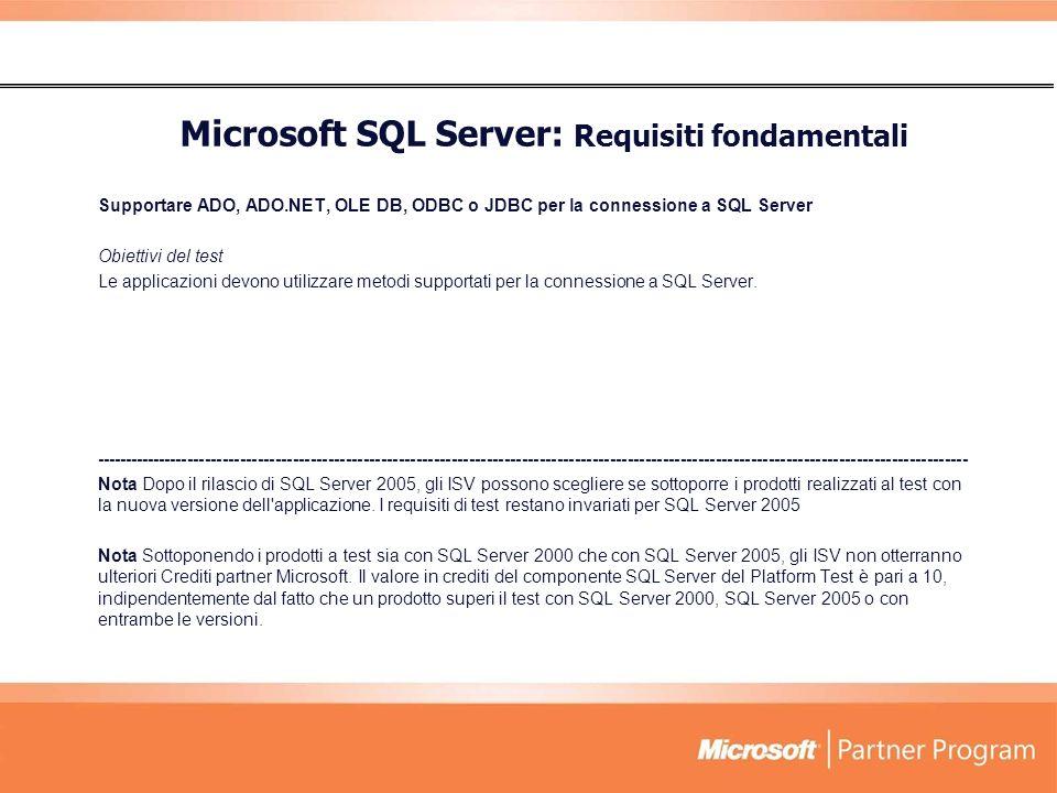 Supportare ADO, ADO.NET, OLE DB, ODBC o JDBC per la connessione a SQL Server Obiettivi del test Le applicazioni devono utilizzare metodi supportati per la connessione a SQL Server.