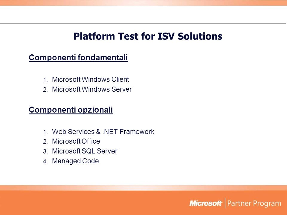 Componenti fondamentali 1.Microsoft Windows Client 2.