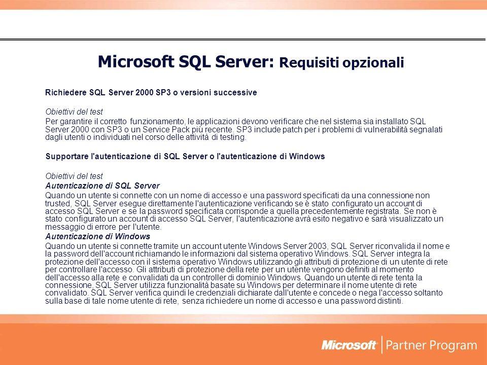 Richiedere SQL Server 2000 SP3 o versioni successive Obiettivi del test Per garantire il corretto funzionamento, le applicazioni devono verificare che nel sistema sia installato SQL Server 2000 con SP3 o un Service Pack più recente.