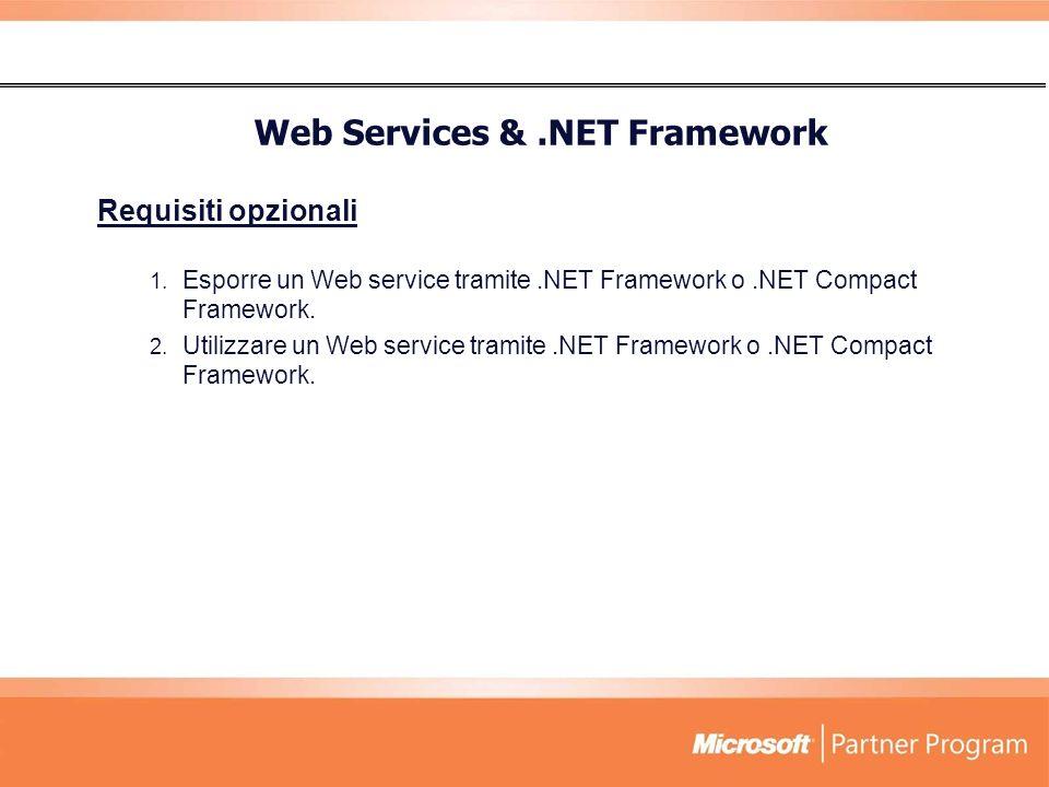 Requisiti opzionali 1.Esporre un Web service tramite.NET Framework o.NET Compact Framework.