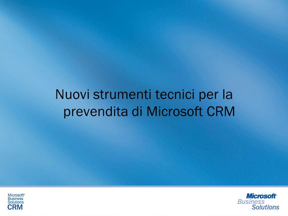 Strumenti per la prevendita Obiettivo: Aiutare il partner che non abbia ancora installato MS CRM a farlo, con piattaforma SBS Aiutare il partner a fare le prime demo CRM Come.