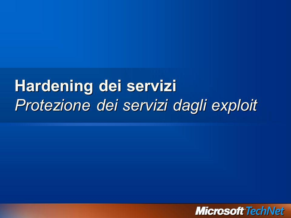 Hardening dei servizi Protezione dei servizi dagli exploit