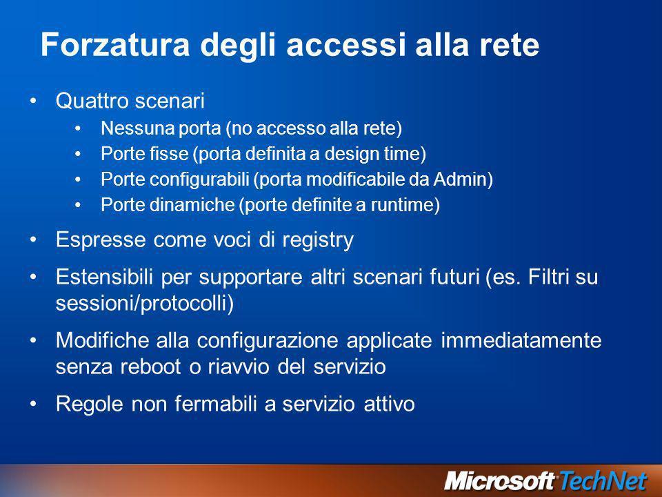 Forzatura degli accessi alla rete Quattro scenari Nessuna porta (no accesso alla rete) Porte fisse (porta definita a design time) Porte configurabili