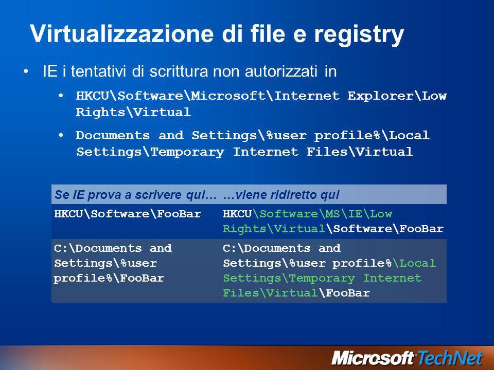 Virtualizzazione di file e registry IE i tentativi di scrittura non autorizzati in HKCU\Software\Microsoft\Internet Explorer\Low Rights\Virtual Docume