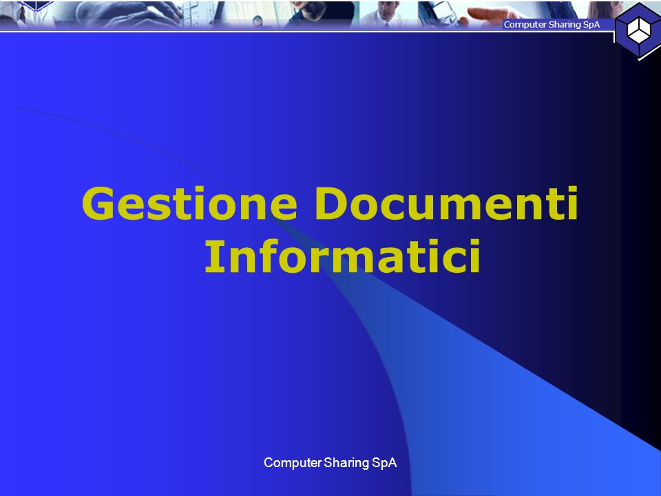 Computer Sharing SpA Gestione Documenti Informatici