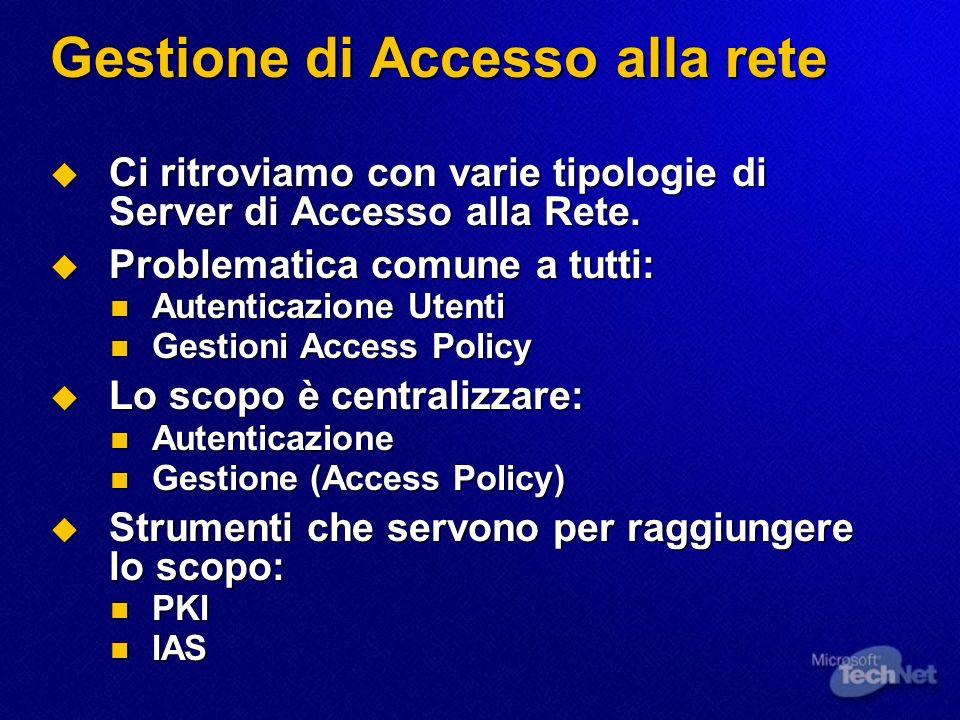 Gestione di Accesso alla rete Ci ritroviamo con varie tipologie di Server di Accesso alla Rete. Ci ritroviamo con varie tipologie di Server di Accesso