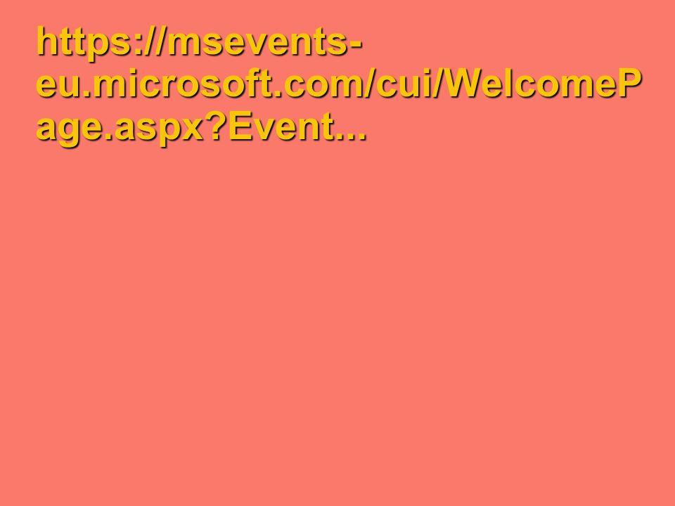 https://msevents- eu.microsoft.com/cui/WelcomeP age.aspx?Event...