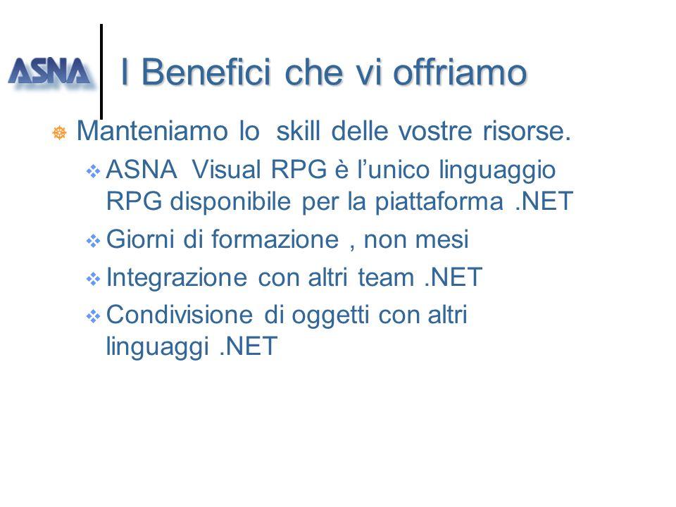 I Benefici che vi offriamo ] ASNA Visual Rpg.NET : Unico compilatore RPG per Visual Studio.NET ] Datagate iSeries / Datagate SQL Server Accesso a DB2/