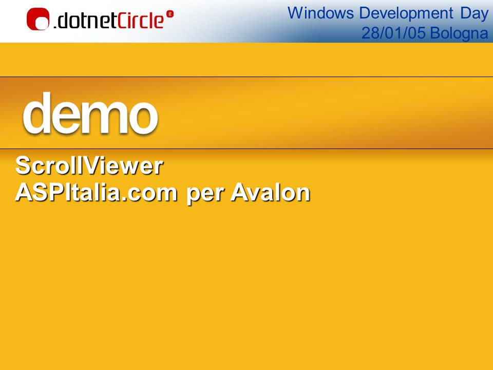 Windows Development Day 28/01/05 BolognaScrollViewer ASPItalia.com per Avalon