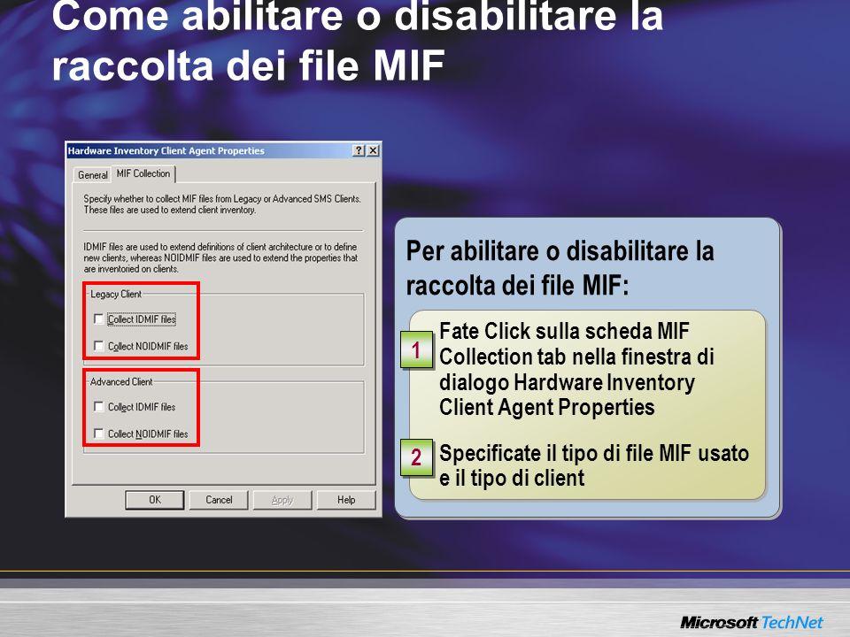 Per abilitare o disabilitare la raccolta dei file MIF: Come abilitare o disabilitare la raccolta dei file MIF Fate Click sulla scheda MIF Collection t