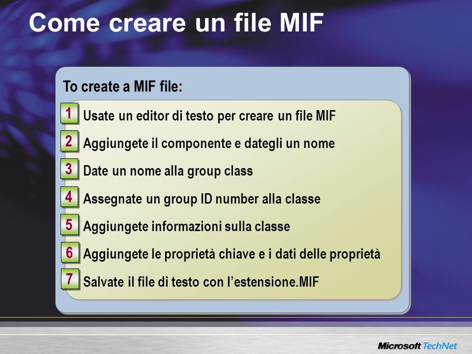 To create a MIF file: Come creare un file MIF Usate un editor di testo per creare un file MIF Aggiungete il componente e dategli un nome Date un nome