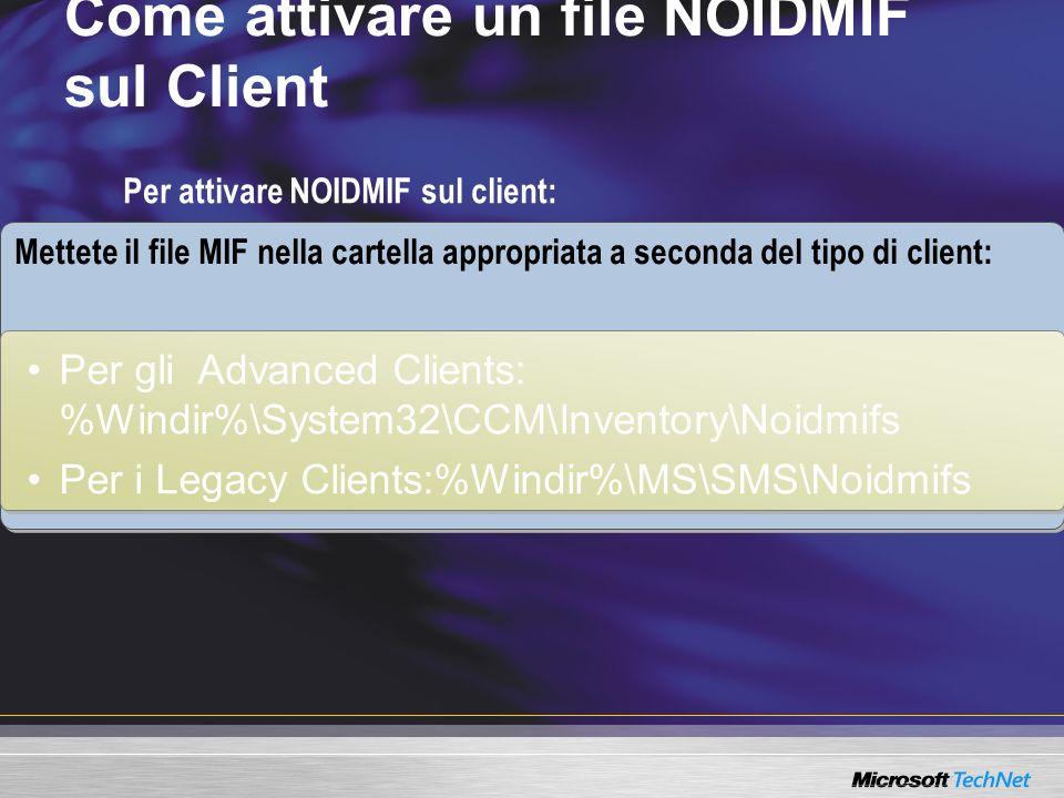 Mettete il file MIF nella cartella appropriata a seconda del tipo di client: Come attivare un file NOIDMIF sul Client Per gli Advanced Clients: %Windi