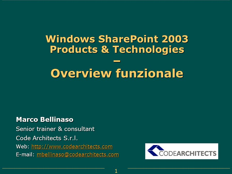 1 Windows SharePoint 2003 Products & Technologies – Overview funzionale Marco Bellinaso Senior trainer & consultant Code Architects S.r.l. Web: http:/