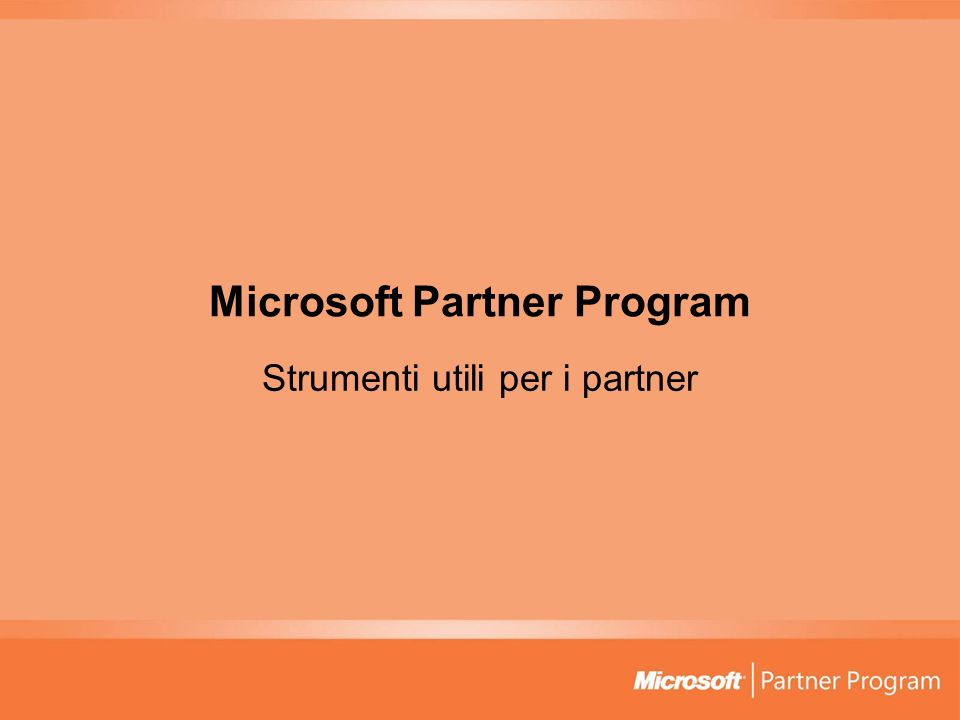 Microsoft Partner Program Strumenti utili per i partner