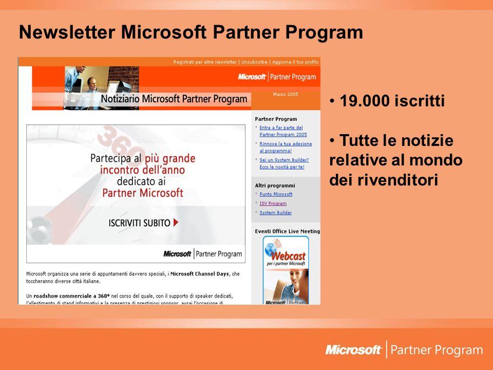 Newsletter Microsoft Partner Program 19.000 iscritti Tutte le notizie relative al mondo dei rivenditori