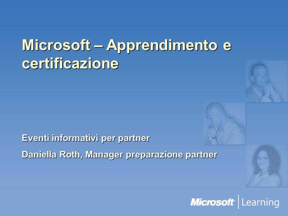 Microsoft – Apprendimento e certificazione Eventi informativi per partner Daniella Roth, Manager preparazione partner