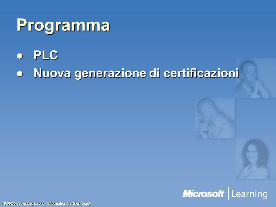 19.09.05 Brownbag Event – Information Partner Ready Programma PLC PLC Nuova generazione di certificazioni Nuova generazione di certificazioni